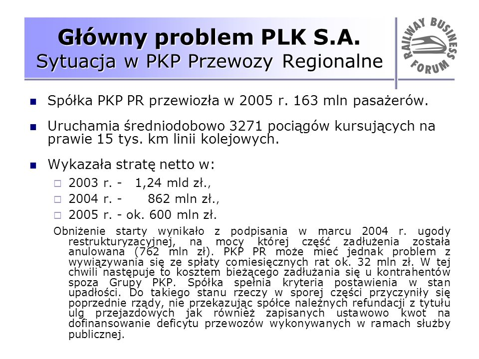 Główny problem PLK S.A. Sytuacja w PKP Przewozy Regionalne