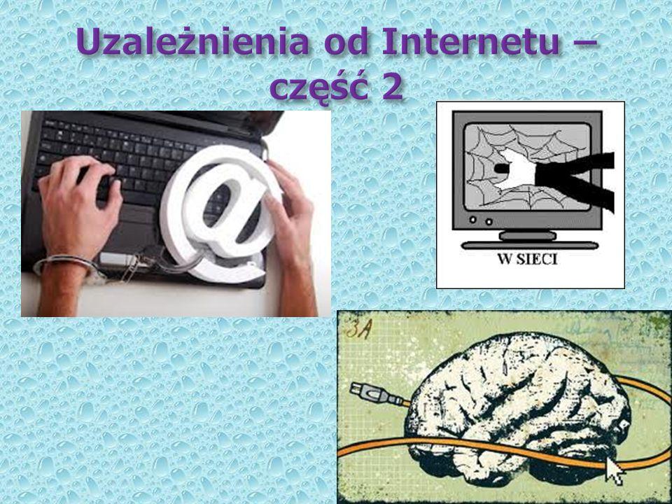 Uzależnienia od Internetu – część 2