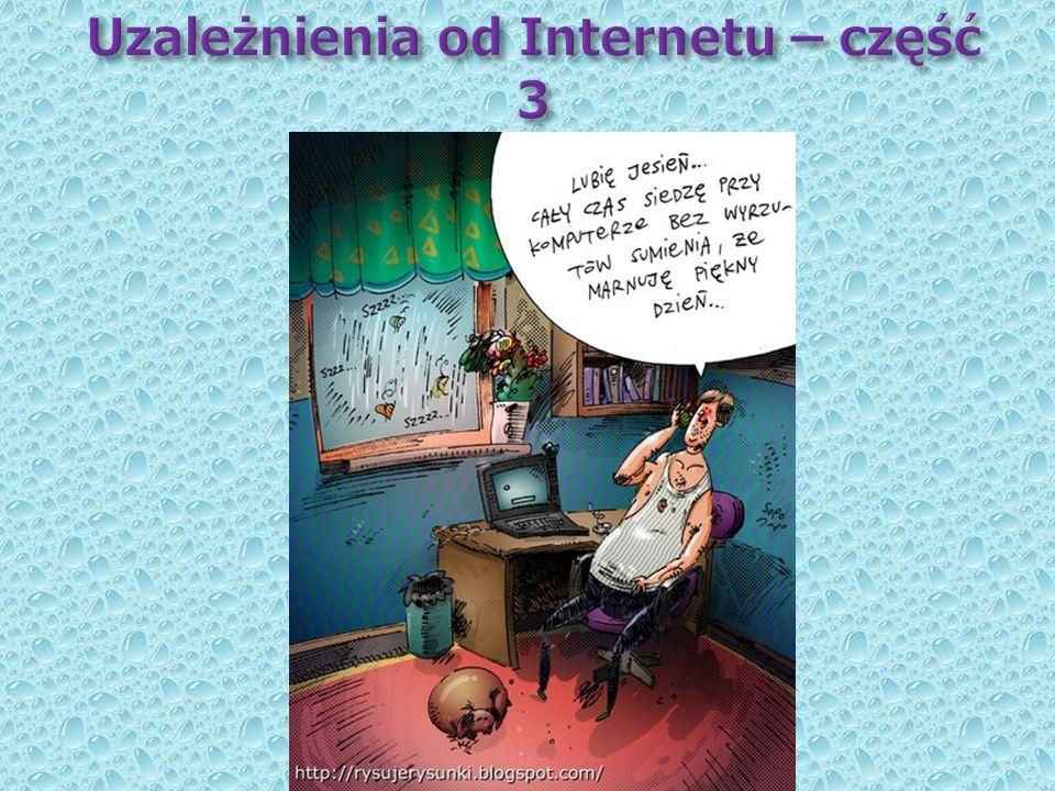 Uzależnienia od Internetu – część 3
