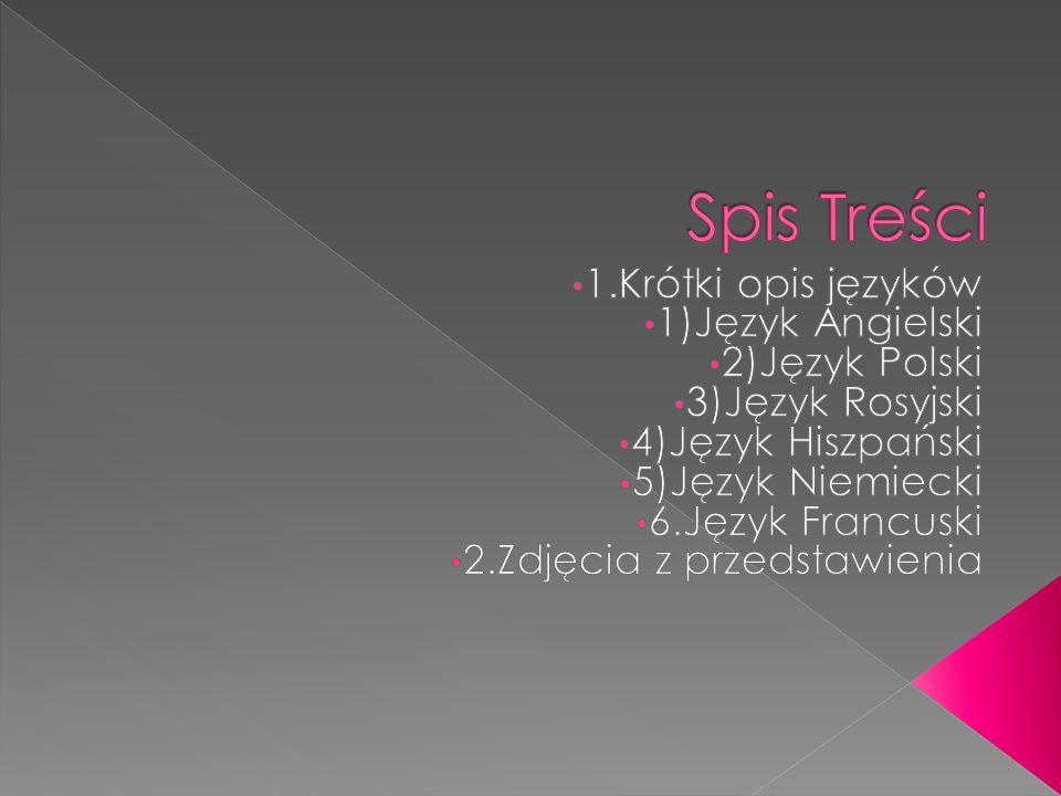 Spis Treści 1.Krótki opis języków 1)Język Angielski 2)Język Polski