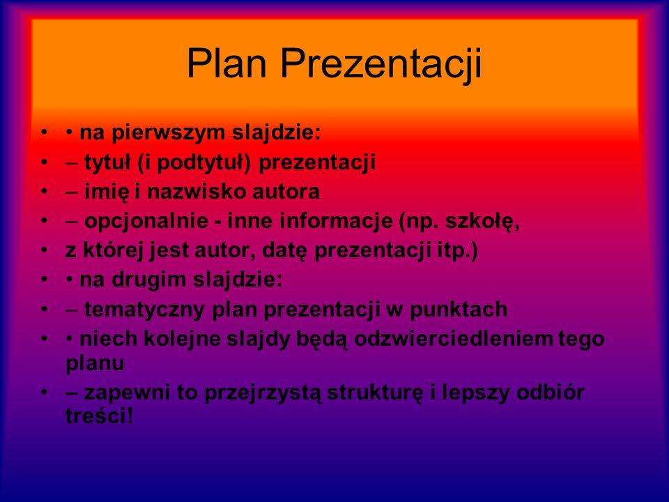 Plan Prezentacji • na pierwszym slajdzie: