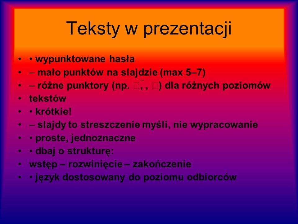 Teksty w prezentacji • wypunktowane hasła