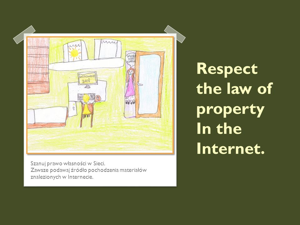 Respect the law of property In the Internet.