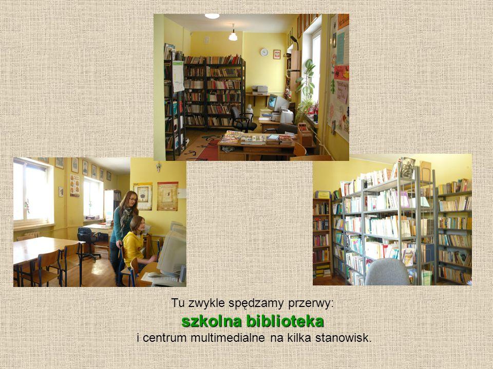 szkolna biblioteka Tu zwykle spędzamy przerwy: