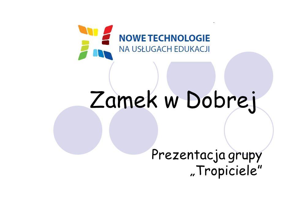 """Zamek w Dobrej Prezentacja grupy """"Tropiciele"""