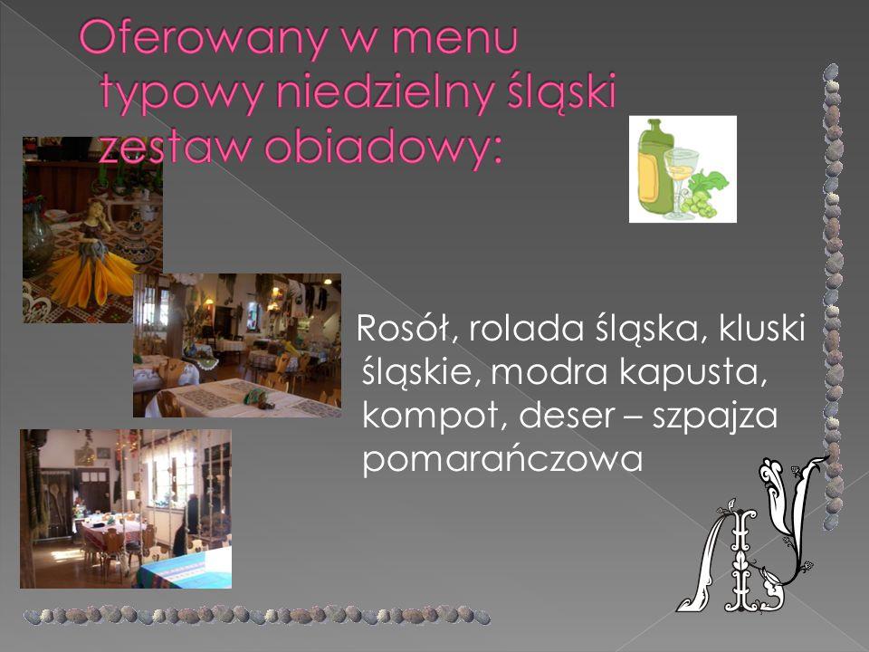 Oferowany w menu typowy niedzielny śląski zestaw obiadowy: