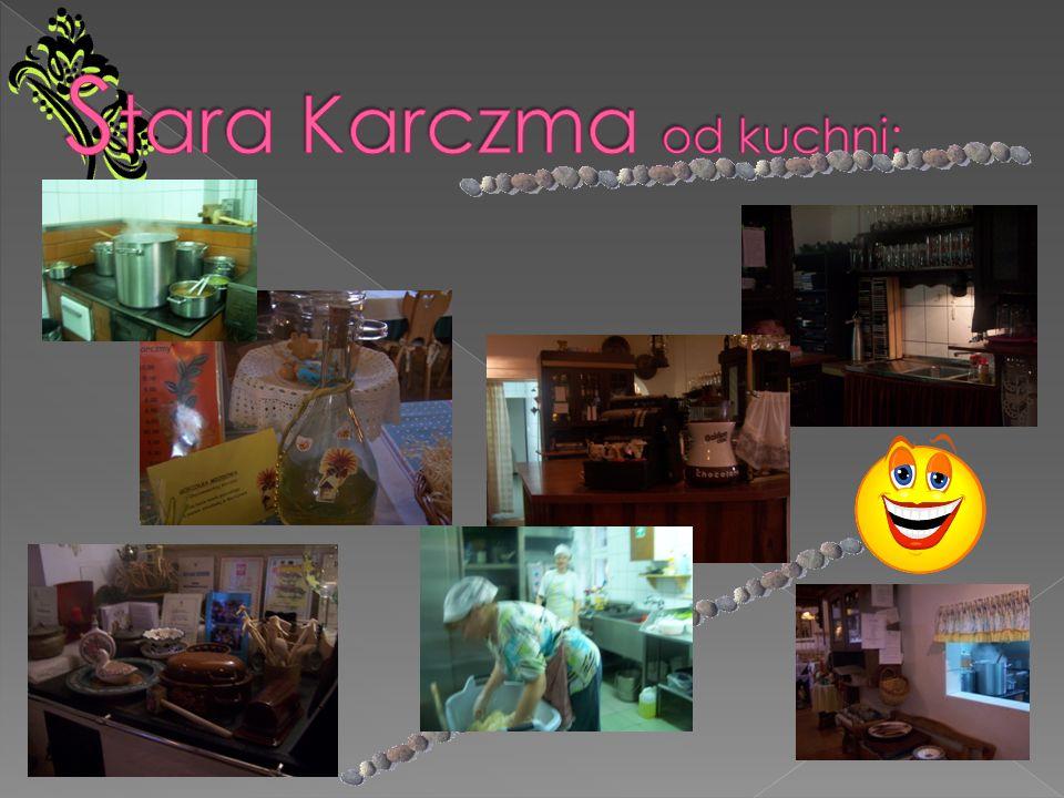Stara Karczma od kuchni: