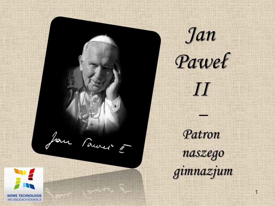 Jan Paweł II – Patron naszego gimnazjum 1