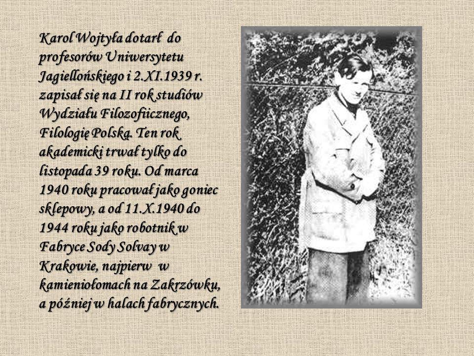 Karol Wojtyła dotarł do profesorów Uniwersytetu Jagiellońskiego i 2.XI.1939 r.