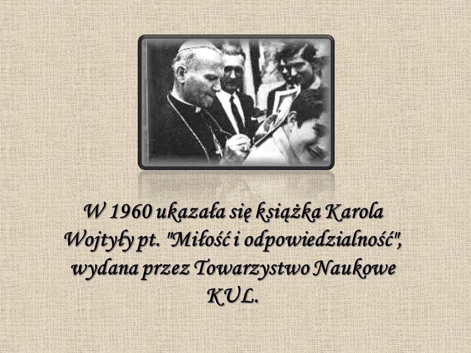 W 1960 ukazała się książka Karola Wojtyły pt