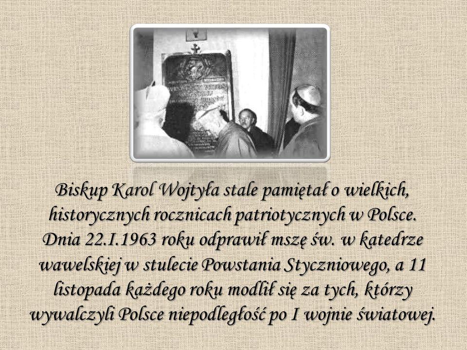 Biskup Karol Wojtyła stale pamiętał o wielkich, historycznych rocznicach patriotycznych w Polsce.