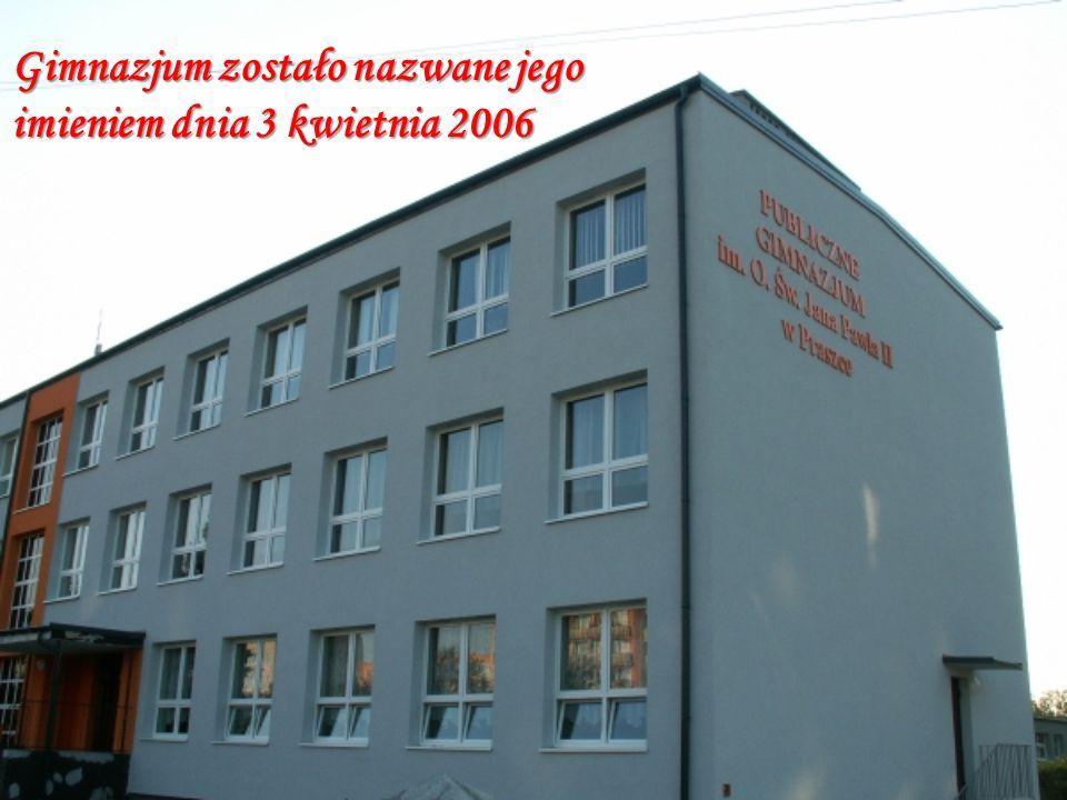 Gimnazjum zostało nazwane jego imieniem dnia 3 kwietnia 2006