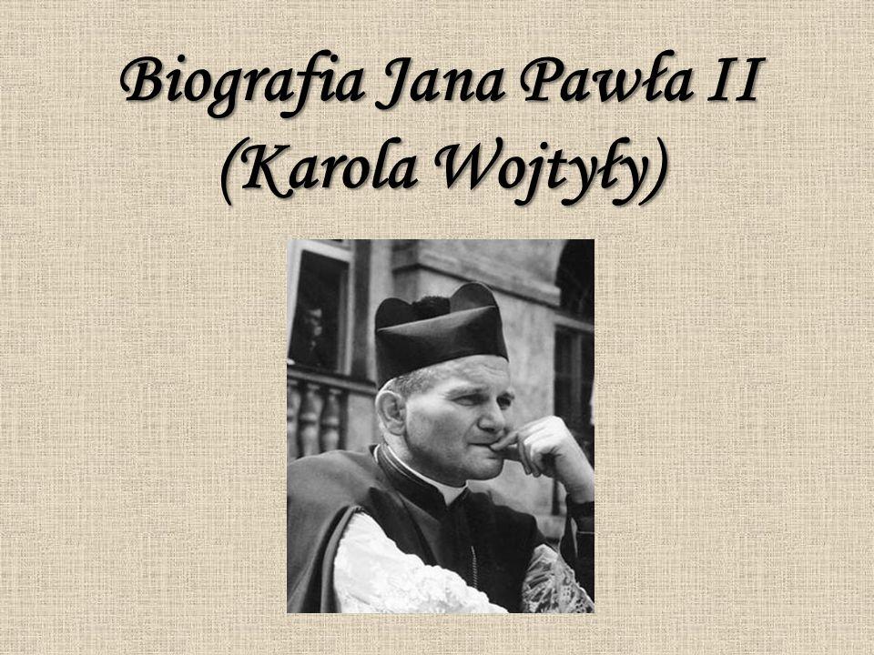 Biografia Jana Pawła II (Karola Wojtyły)