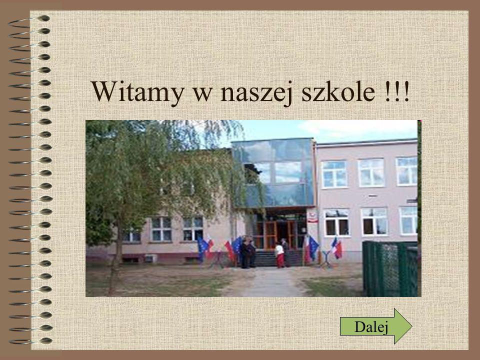 Witamy w naszej szkole !!! Dalej