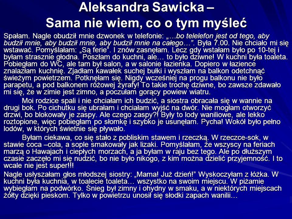 Aleksandra Sawicka – Sama nie wiem, co o tym myśleć