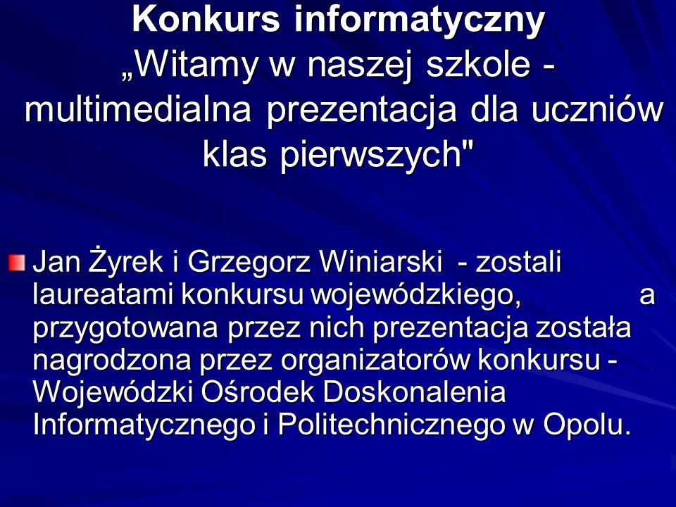 """Konkurs informatyczny """"Witamy w naszej szkole - multimedialna prezentacja dla uczniów klas pierwszych"""