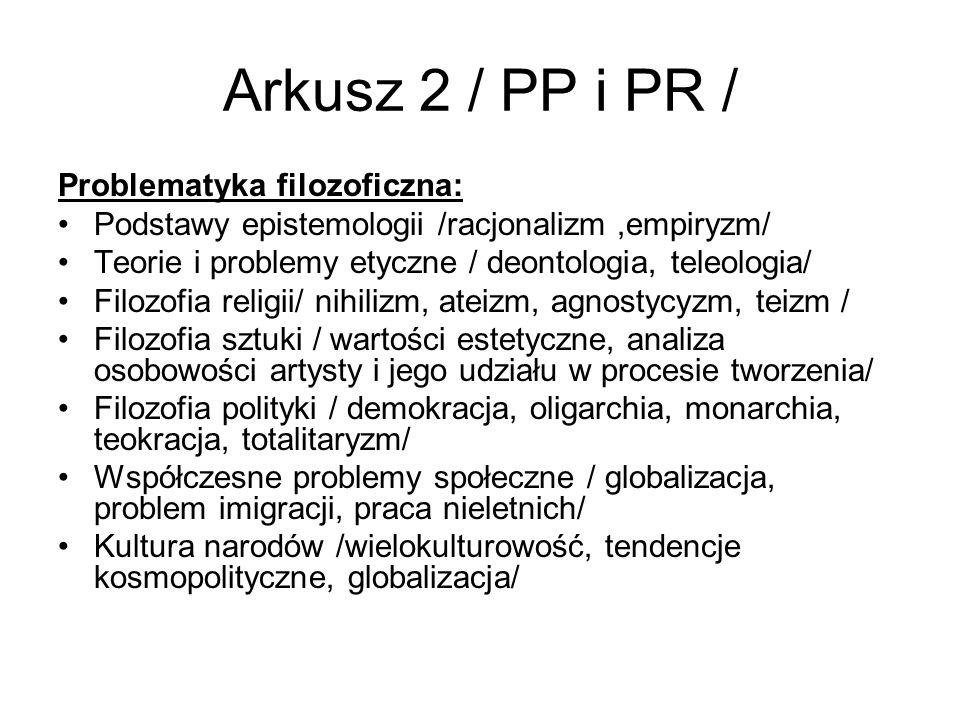 Arkusz 2 / PP i PR / Problematyka filozoficzna: