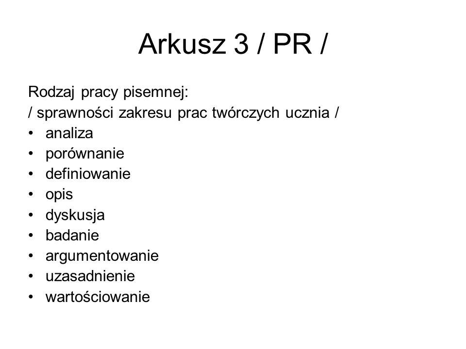 Arkusz 3 / PR / Rodzaj pracy pisemnej: