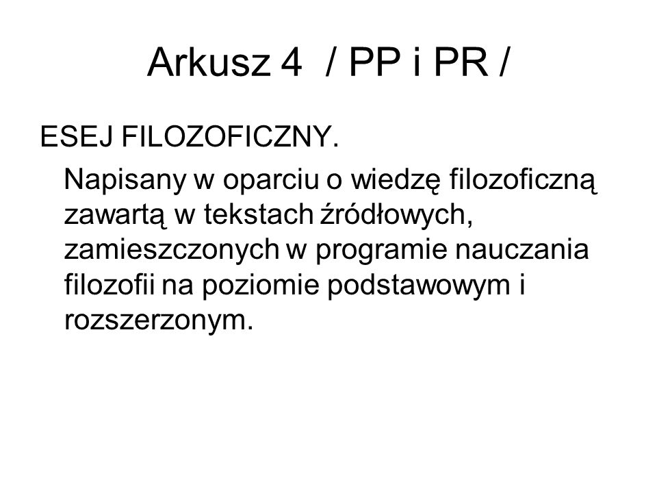Arkusz 4 / PP i PR / ESEJ FILOZOFICZNY.