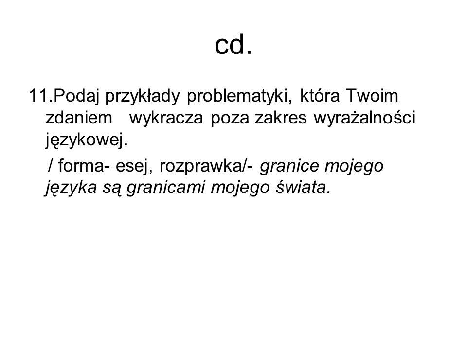 cd. 11.Podaj przykłady problematyki, która Twoim zdaniem wykracza poza zakres wyrażalności językowej.