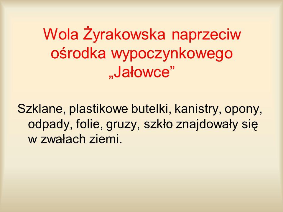 """Wola Żyrakowska naprzeciw ośrodka wypoczynkowego """"Jałowce"""