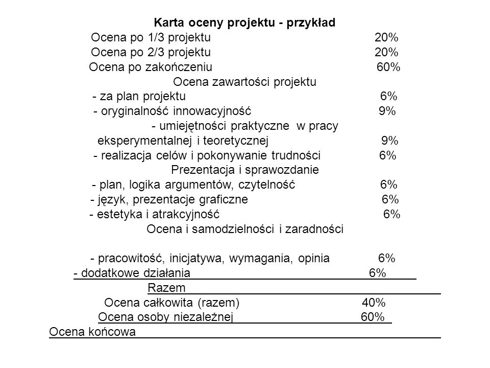 Karta oceny projektu - przykład Ocena po 1/3 projektu 20%
