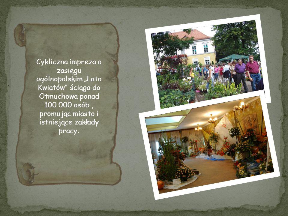 """Cykliczna impreza o zasięgu ogólnopolskim """"Lato Kwiatów ściąga do Otmuchowa ponad 100 000 osób , promując miasto i istniejące zakłady pracy."""