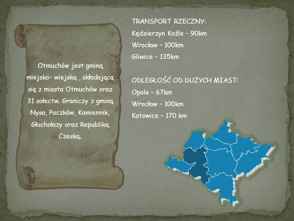 TRANSPORT RZECZNY: Kędzierzyn Koźle – 90km. Wrocław – 100km. Gliwice – 135km. ODLEGŁOŚĆ OD DUŻYCH MIAST: