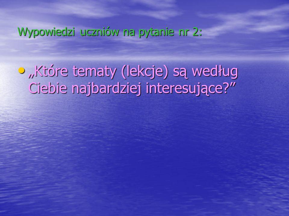 Wypowiedzi uczniów na pytanie nr 2:
