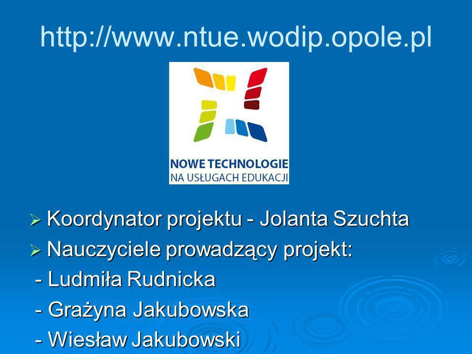 http://www.ntue.wodip.opole.pl Koordynator projektu - Jolanta Szuchta