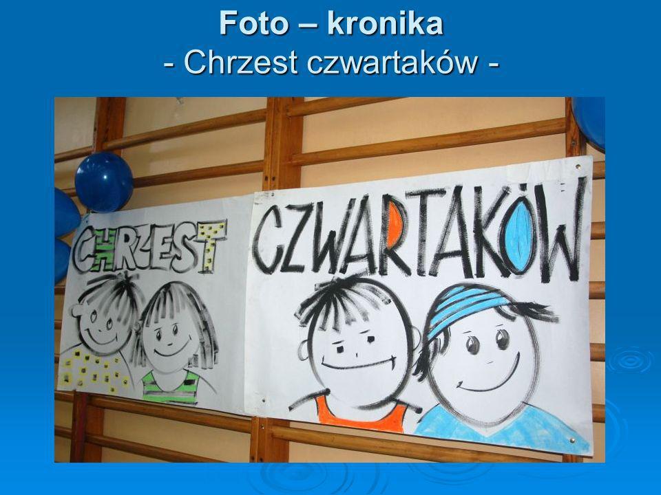 Foto – kronika - Chrzest czwartaków -
