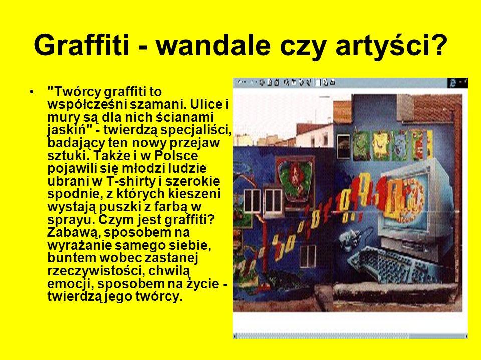 Graffiti - wandale czy artyści