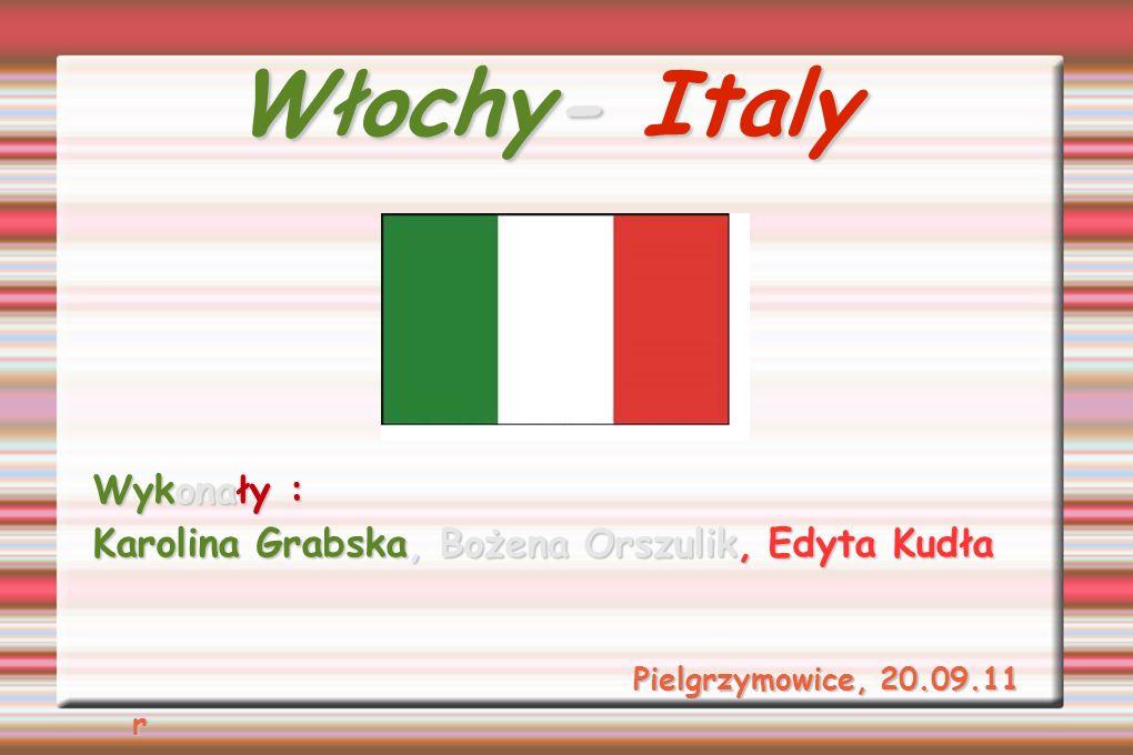 Włochy- Italy Wykonały :