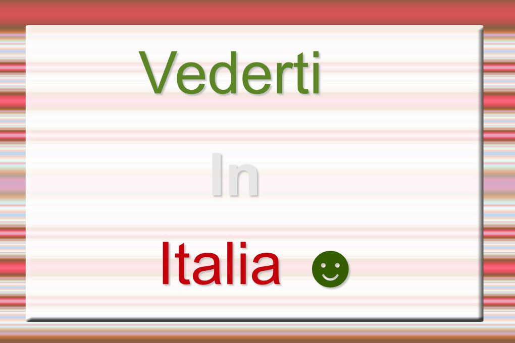 Vederti In Italia ☻
