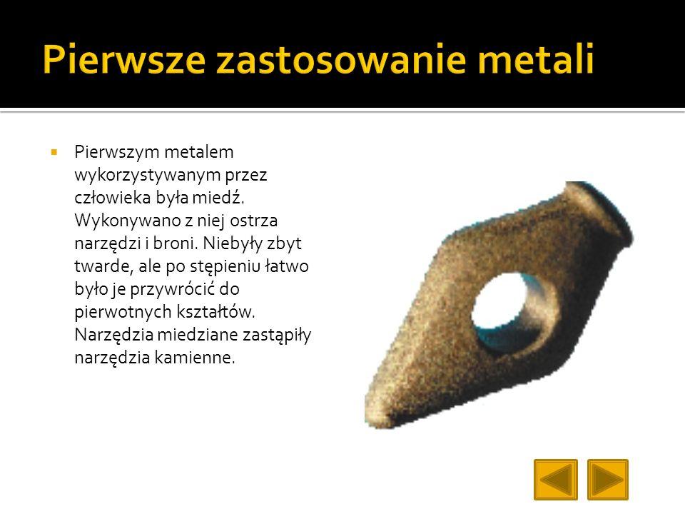 Pierwsze zastosowanie metali