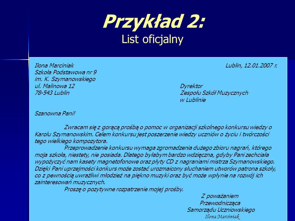 Przykład 2: List oficjalny Ilona Marciniak Lublin, 12.01.2007 r.
