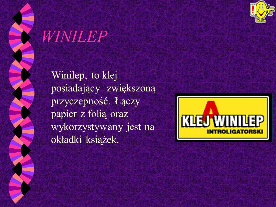 WINILEPWinilep, to klej posiadający zwiększoną przyczepność.