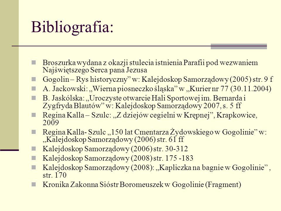 Bibliografia:Broszurka wydana z okazji stulecia istnienia Parafii pod wezwaniem Najświętszego Serca pana Jezusa.