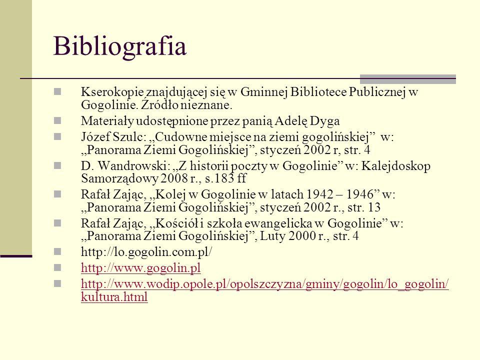 Bibliografia Kserokopie znajdującej się w Gminnej Bibliotece Publicznej w Gogolinie. Źródło nieznane.