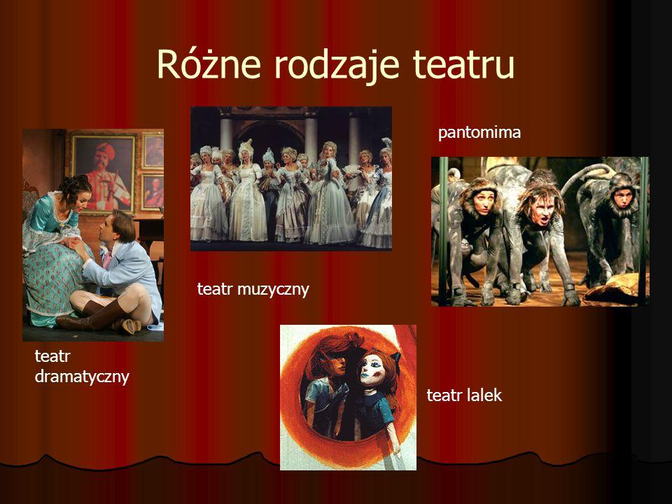 Różne rodzaje teatru pantomima teatr muzyczny teatr dramatyczny
