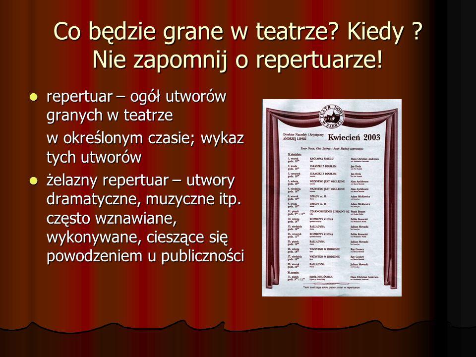 Co będzie grane w teatrze Kiedy Nie zapomnij o repertuarze!