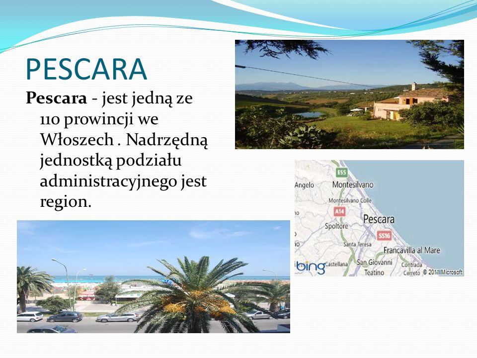 PESCARA Pescara - jest jedną ze 110 prowincji we Włoszech .