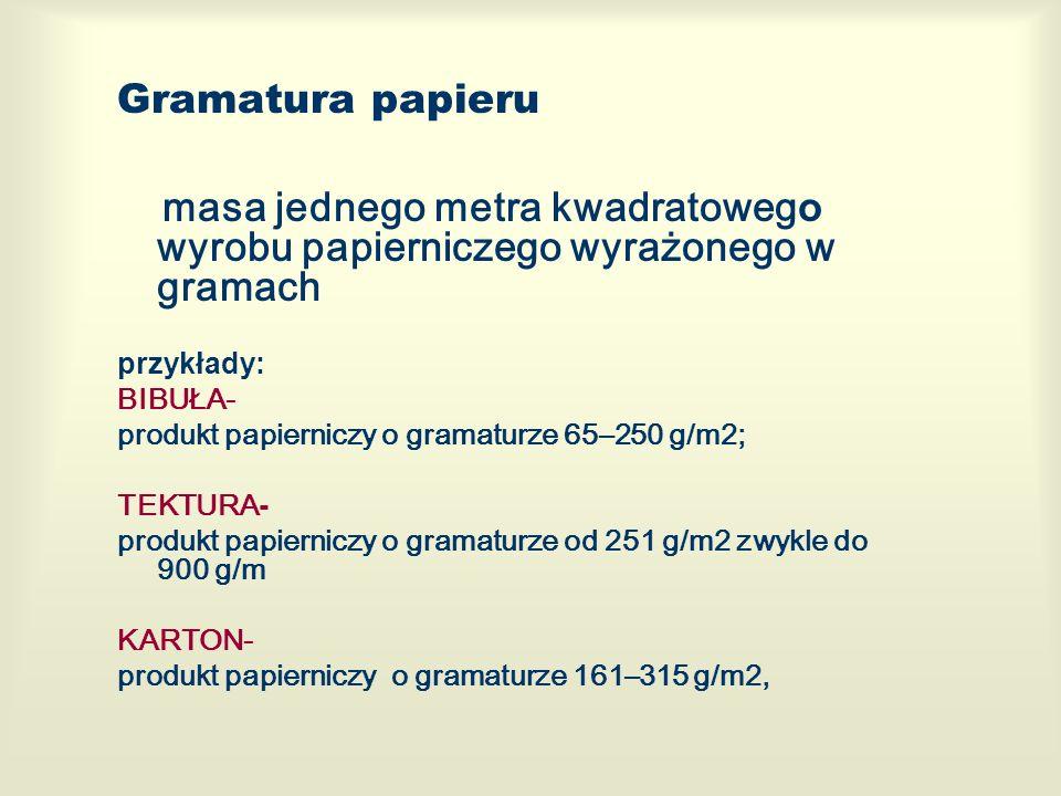 Gramatura papieru masa jednego metra kwadratowego wyrobu papierniczego wyrażonego w gramach. przykłady: