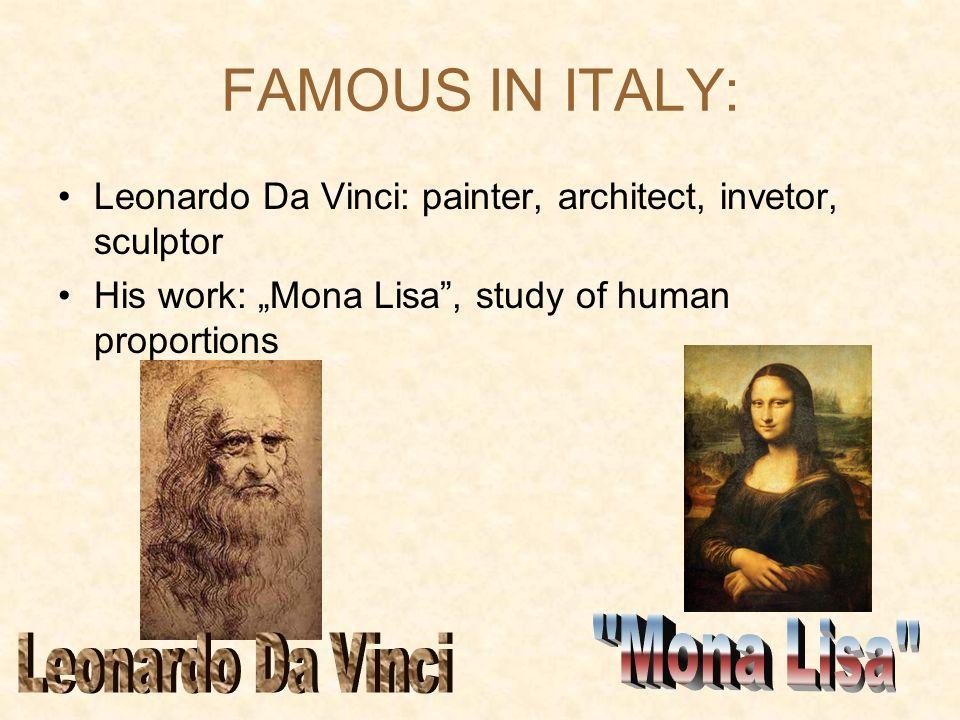 FAMOUS IN ITALY: Mona Lisa Leonardo Da Vinci