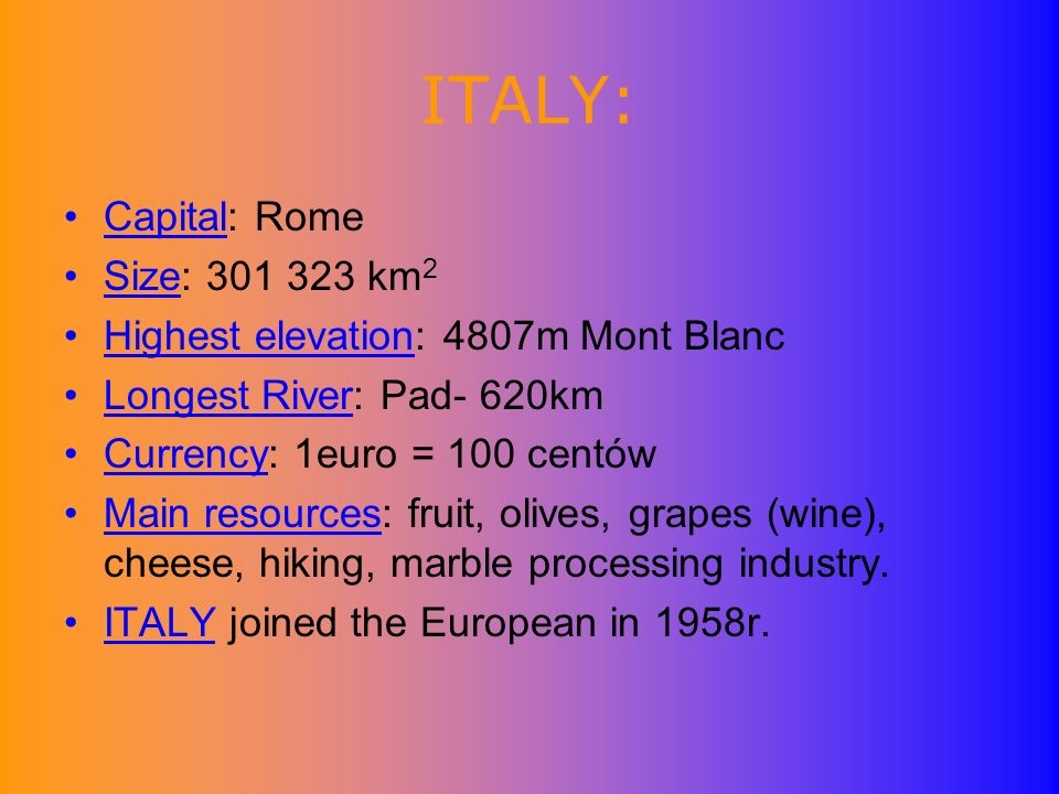 ITALY: Capital: Rome Size: 301 323 km2