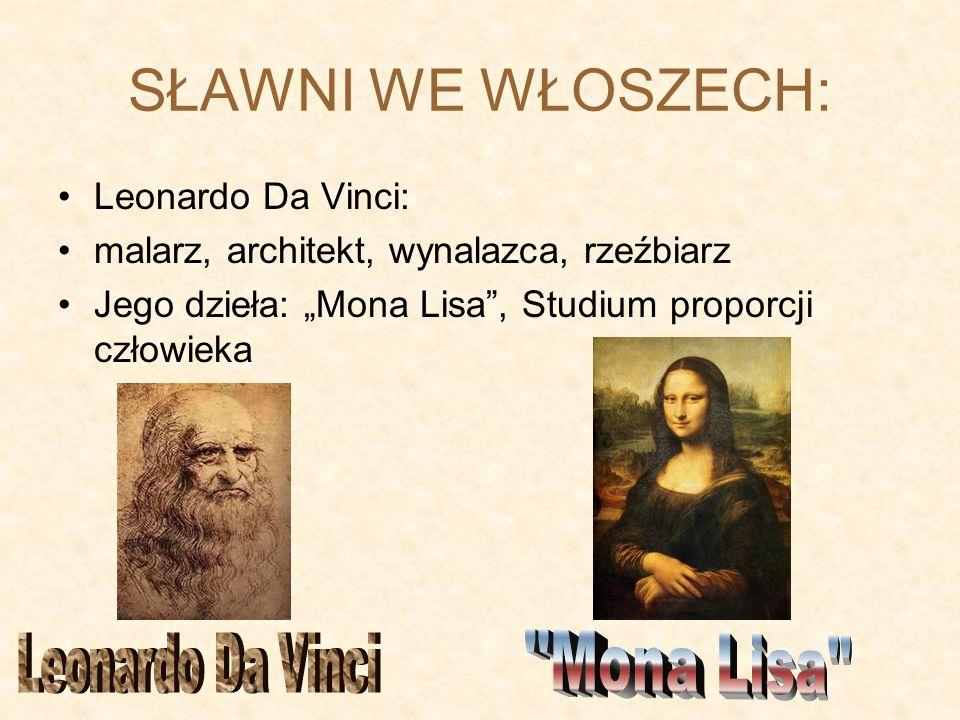 SŁAWNI WE WŁOSZECH: Leonardo Da Vinci Mona Lisa Leonardo Da Vinci: