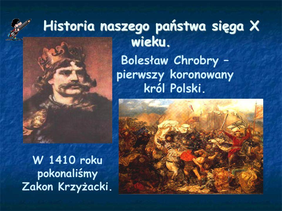 Historia naszego państwa sięga X wieku.