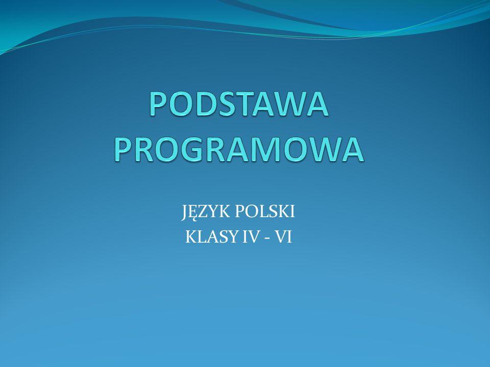 JĘZYK POLSKI KLASY IV - VI