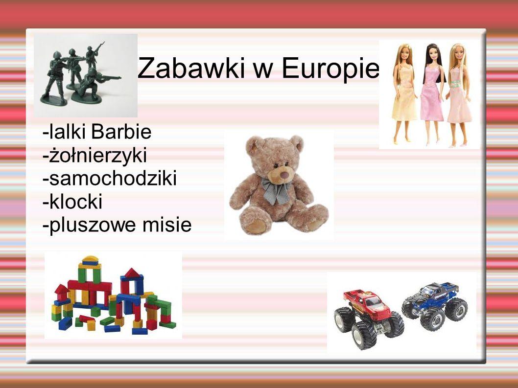 -lalki Barbie -żołnierzyki -samochodziki -klocki -pluszowe misie