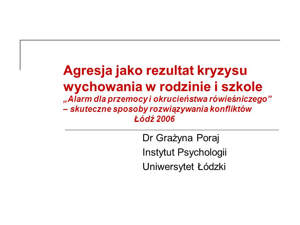 Dr Grażyna Poraj Instytut Psychologii Uniwersytet Łódzki
